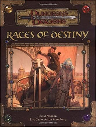Races of Destiny (Dungeon & Dragons d20 3.5 Fantasy Roleplaying) written by David Noonan
