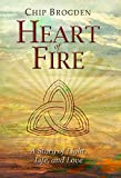 Heart of Fire: A Story of Light, Life, and Love