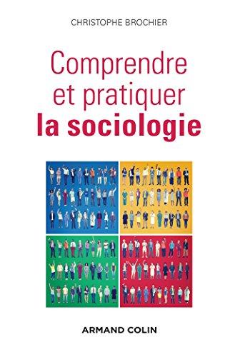 Comprendre et pratiquer la sociologie