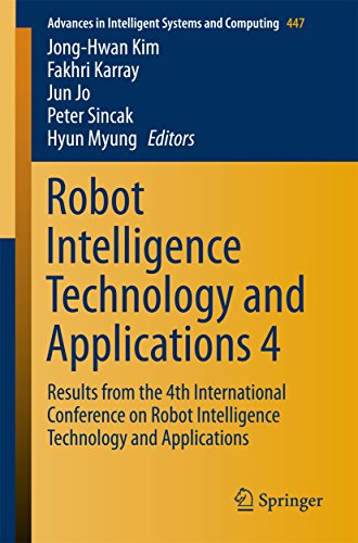 Robot Intelligence Technology and Applications 4: Results from the 4th International Conference on Robot Intelligence Technology and Applications (Advances in Intelligent Systems and Computing)