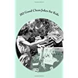 202 Good Clean Jokes for Kids ~ Jessica Van Vleet