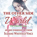 The Christmas Gift: The Other Side of the World | Suzanne Whitfield Vince