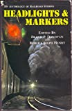 img - for Headlights and Markers: An Anthology of Railroad Stories book / textbook / text book