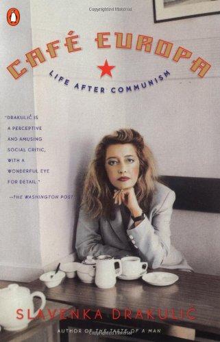 Cafe Europa: Life After Communism