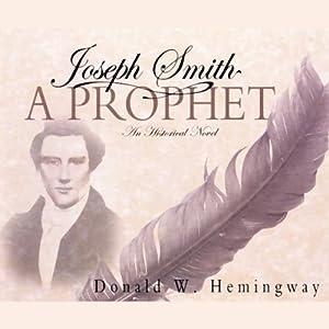 Joseph Smith: A Prophet | [Donald W. Hemingway]
