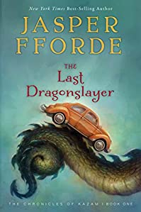 The Last Dragonslayer: The Chronicles Of Kazam, Book 1 by Jasper Fforde ebook deal