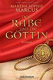 Der Rabe und die Göttin: Roman