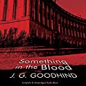 Something in the Blood Hörbuch von J. G. Goodhind Gesprochen von: Patience Tomlinson