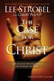 img - for By Lee Strobel - The Case for Christ Participant's Guide: A Six-Session Investigation of the Evidence for Jesus (Groupware Small Group Edition) (8.8.2008) book / textbook / text book