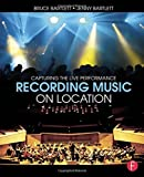 img - for By Bruce Bartlett Recording Music on Location: Capturing the Live Performance (2nd Second Edition) [Paperback] book / textbook / text book