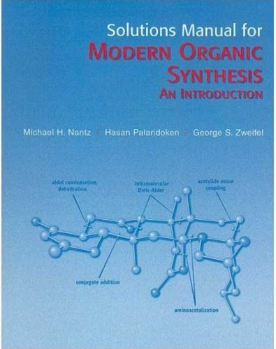 Solutions Manual for Modern Organic Synthesis