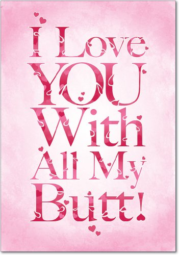 All My Butt Valentine's Day Card