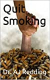 Quit Smoking: The easy way to stop Smoking