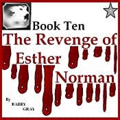 The Revenge of Esther Norman Book Ten | Barry Gray