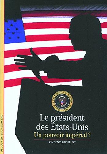 le-president-des-etats-unis-un-pouvoir-imperial-decouvertes-gallimard