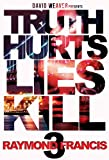 img - for Truth Hurts, Lies Kill 3 book / textbook / text book