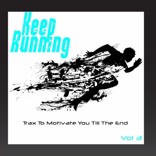 Hi NRG Fitness - Keep Running, Vol. 3 (Trax to Motivate You Till the End)