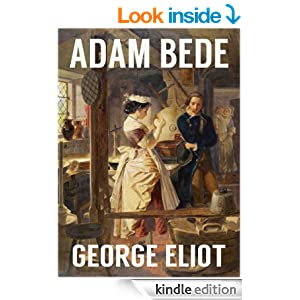 classic George Eliot ADAM BEDE (illustrated, complete, and unabridged)