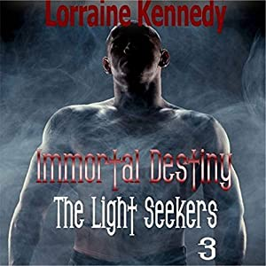 Immortal Destiny: The Light Seekers, Book 3 Audiobook