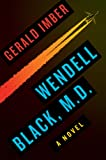 img - for Wendell Black, MD book / textbook / text book