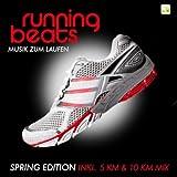 Running Beats - Musik zum Laufen (Spring Edition) (Inkl. 5 KM & 10 KM Mix)