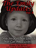 The Emily Updates (Vol. 4): One Year in the Life of the Girl Who Lived (The Emily Updates (Vols. 1-5))
