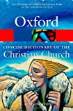 The Concise Oxford Dictionary of the Christian Church (Oxford Paperback Reference)