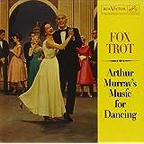 Fox Trot: Arthur Murray's Music for Dancing