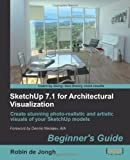 Sketchup 7.1 for Architectural Visualization: Beginners Guide