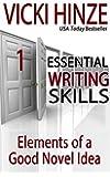 Elements of a Good Novel Idea (Essential Writing Skills Series Book 1)