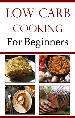Low Carb Recipes For Beginners: Quick And Easy Low Carb Recipes by Terry Smith