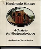 Handmade Houses: A Guide to the Woodbutchers Art