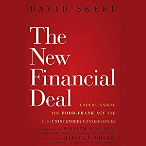 The New Financial Deal: Understanding the Dodd-Frank Act and Its (Unintended) Consequences Audiobook