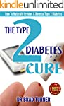 The Type 2 Diabetes Cure: How To Natu...