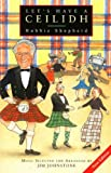 img - for Let's Have a Ceilidh: Guide to Scottish Dancing (Canongate) by Shepherd. Robbie ( 1996 ) Perfect Paperback book / textbook / text book