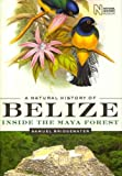 A Natural History of Belize: Inside the Maya Forest (Corrie Herring Hooks Series) A Natural History
