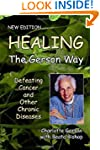 Healing the Gerson Way: Defeating Can...