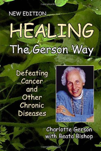 Healing the Gerson Way : Defeating Cancer and Other Chronic Diseases