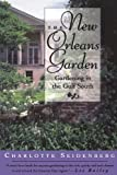 img - for By Charlotte Seidenberg The New Orleans Garden: Gardening in the Gulf South [Paperback] book / textbook / text book