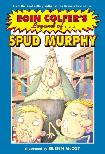 Eoin Colfer's Legend Of. Spud Murphy