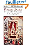 Psychic Energy - Its Source and Its T...