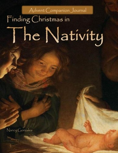 Finding Christmas in The Nativity: Advent Companion Journal (Advent Calendar) (Volume 2)