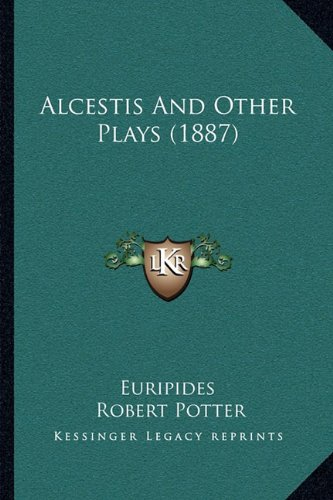 Alcestis and Other Plays (1887)