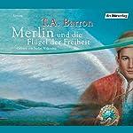 Merlin und die Flügel der Freiheit, (Folge 5) | T.A. Barron