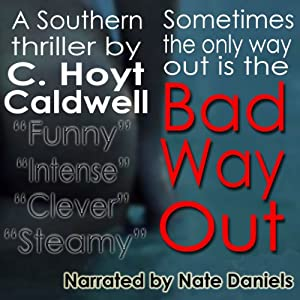 Bad Way Out | [C. Hoyt Caldwell]