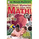 One Minute Mysteries: 65 Short Mysteries You Solve with Math! ~ Eric Yoder