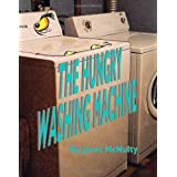 The Hungry Washing Machine ~ Janet McNulty