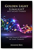 Golden Light: Lumalight and Sound Therapy (Golden Light Series Book 5)