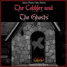 The Cobbler and the Ghosts (       UNABRIDGED) by Juliana Horatia Gatty Ewing Narrated by Glenn Hascall