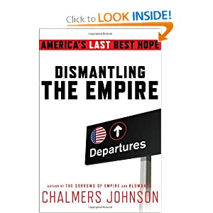 Dismantling the Empire - Chalmers Johnson